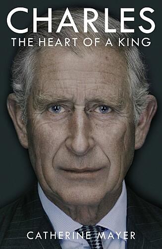 AVSLØRENDE: Torsdag kommer boken «Charles: The heart of a king» ut i Storbritannia.