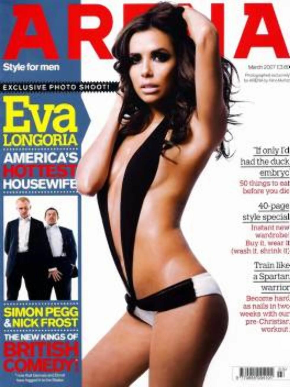 AVKLEDD: Eva Longoria er flott på forsiden av Arena. Hvem sier at hun er en frustrert frue... Foto: All Over Press